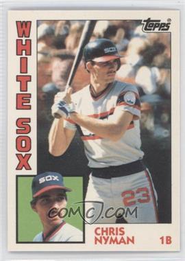 1984 Topps - [Base] - Box Set Collector's Edition (Tiffany) #382 - Chris Nyman