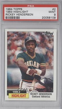 1984 Topps - [Base] #2 - 1983 Highlight - Rickey Henderson [PSA 9]