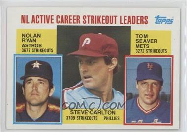 1984 Topps - [Base] #707 - Career Leaders - NL Active Career Strikeout Leaders (Nolan Ryan, Steve Carlton, Tom Seaver)