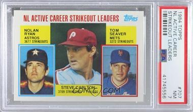 1984 Topps - [Base] #707 - Career Leaders - NL Active Career Strikeout Leaders (Nolan Ryan, Steve Carlton, Tom Seaver) [PSA7NM]