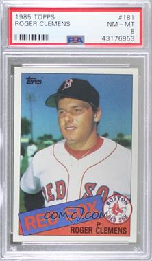1985 Topps - [Base] #181 - Roger Clemens [PSA8NM‑MT]
