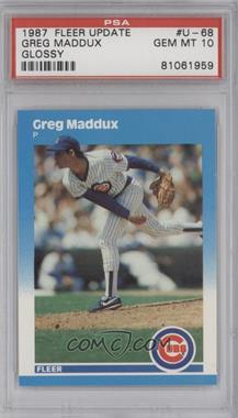 1987 Fleer Update - [Base] - Collector's Edition Glossy #U-68 - Greg Maddux [PSA 10]