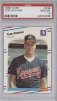 Tom Glavine [PSA 10 GEM MT]