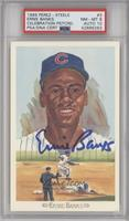 Ernie Banks [PSA/DNA Certified Encased] #/10,000
