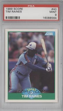 1989 Score - [Base] #40 - Tim Raines [PSA 9]