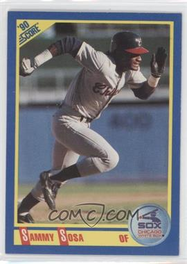 1990 Score - [Base] #558 - Sammy Sosa