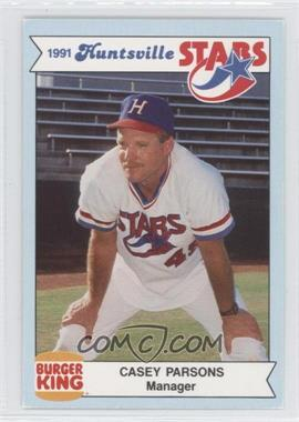 1991 Burger King Huntsville Stars - [Base] #CAPA - Casey Parsons