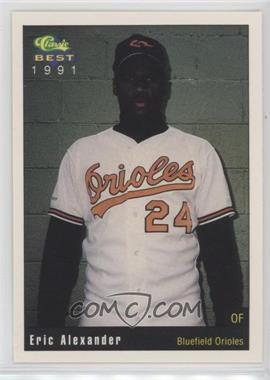 1991 Classic Best Bluefield Orioles - [Base] #11 - Eric Alexander