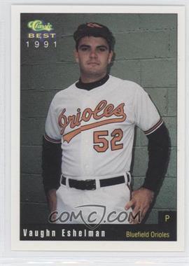 1991 Classic Best Bluefield Orioles - [Base] #7 - Vaughn Eshelman