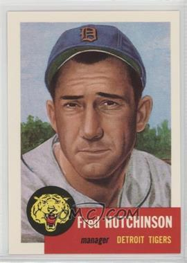 1991 Topps Archives The Ultimate 1953 Set - [Base] #72 - Fred Hutchinson