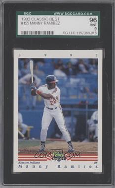 1992 Classic Best Minor League - [Base] #155 - Manny Ramirez [SGC96]