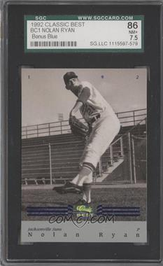 1992 Classic Best Minor League - Bonus Card - Blue #BC1 - Nolan Ryan [SGC86]
