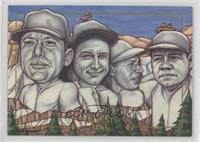 Mount Mick (Mickey Mantle, Lou Gehrig, Joe DiMaggio, Babe Ruth)