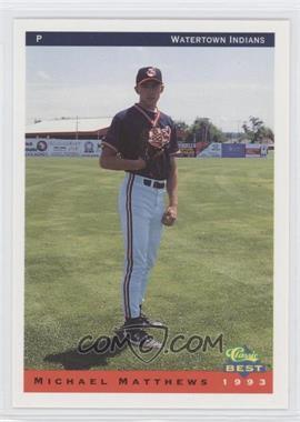 1993 Classic Best Watertown Indians - [Base] #18 - Michael Mathews