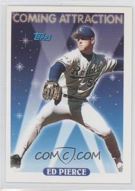 1993 Topps - [Base] #803 - Ed Pierce