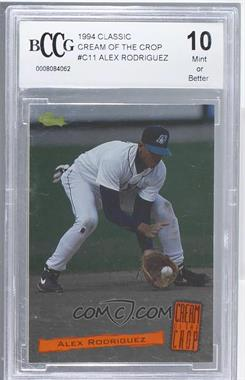 1994 Classic Minor League All Star Edition - Cream Of The Crop #C11 - Alex Rodriguez [ENCASED]