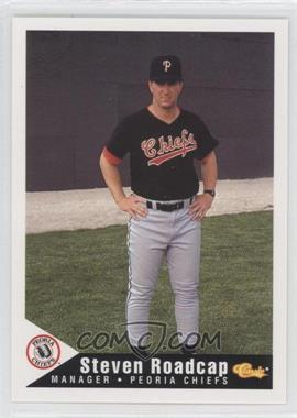 1994 Classic Peoria Chiefs - [Base] #26 - Steve Roadcap