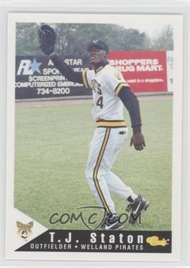 1994 Classic Welland Pirates - [Base] #24 - T.J. Staton