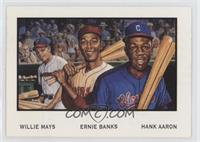 Willie Mays, Ernie Banks, Hank Aaron