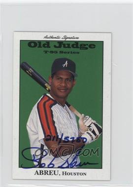 1995 Signature Rookies Old Judge - T-95 Minis - Autographs [Autographed] #1 - Bobby Abreu /5750