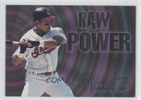 Raw Power - Manny Ramirez