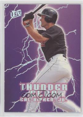 1996 Fleer Ultra - Thunder Clap #17 - Cal Ripken Jr.