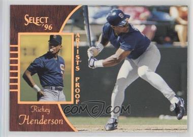 1996 Select - [Base] - Artist's Proof #108 - Rickey Henderson