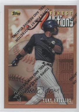 1996 Topps Finest - [Base] - Refractor #225 - Tony Phillips
