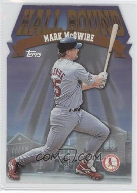1998 Topps - Hall Bound #HB11 - Mark McGwire