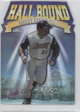 1998 Topps Chrome - Hall Bound - Refractor #HB8 - Rickey Henderson