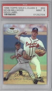 1998 Topps Gold Label - Class 3 #93 - Kevin Millwood [PSA 9]