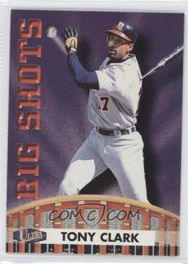 1998 Ultra - Big Shots #15BS - Tony Clark