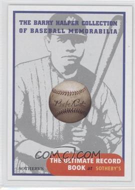 1999 Barry Halper Collection of Baseball Memorabilia Sotheby's - [Base] #1 - Babe Ruth