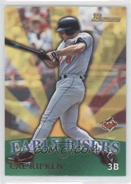 1999 Bowman - Early Risers #ER2 - Cal Ripken Jr.