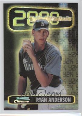 1999 Bowman Chrome - Rookie of the Year Favorites - Refractors #ROY1 - Ryan Anderson