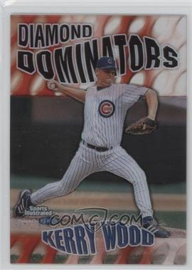 1999 Fleer Sports Illustrated - Diamond Dominators #1 DD - Kerry Wood