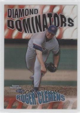 1999 Fleer Sports Illustrated - Diamond Dominators #2 DD - Roger Clemens