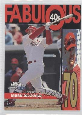 1999 Fleer Sports Illustrated - Fabulous 40s #1 FF - Mark McGwire