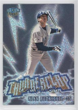 1999 Fleer Ultra - Thunderclap #1 TC - Alex Rodriguez