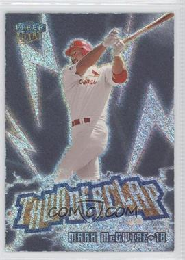 1999 Fleer Ultra - Thunderclap #11 TC - Mark McGwire