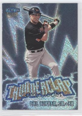 1999 Fleer Ultra - Thunderclap #3 TC - Cal Ripken Jr.
