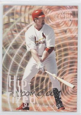 1999 Skybox Thunder - Hip-No-Tized #8 (H) - Mark McGwire