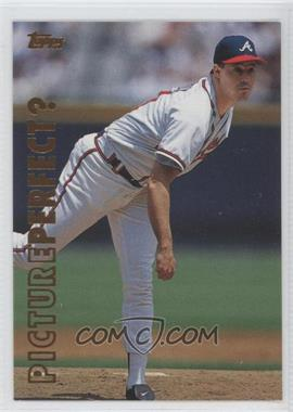 1999 Topps - Picture Perfect? #P5 - Greg Maddux