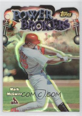 1999 Topps - Power Brokers - Refractor #PB1 - Mark McGwire