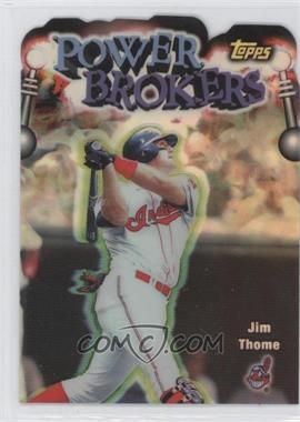 1999 Topps - Power Brokers - Refractor #PB14 - Jim Thome
