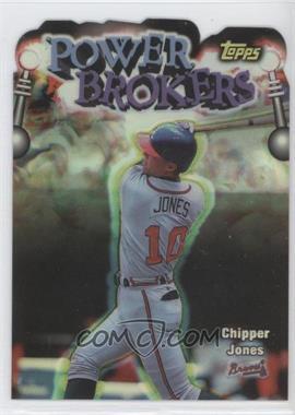 1999 Topps - Power Brokers - Refractor #PB16 - Chipper Jones