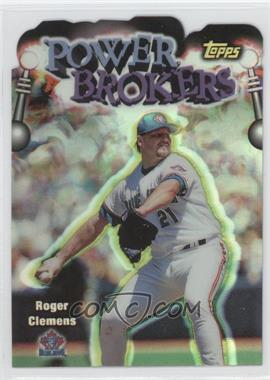 1999 Topps - Power Brokers - Refractor #PB19 - Roger Clemens