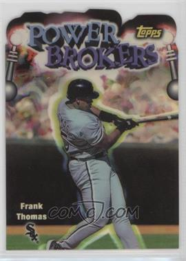 1999 Topps - Power Brokers - Refractor #PB7 - Frank Thomas