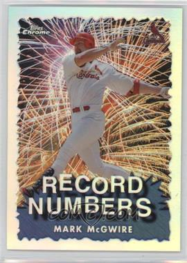 1999 Topps Chrome - Record Numbers - Refractor #RN1 - Mark McGwire