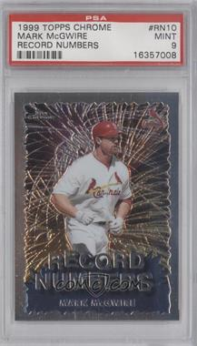 1999 Topps Chrome - Record Numbers #RN10 - Mark McGwire [PSA 9]